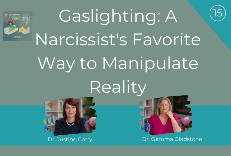 15: Gaslighting: A Narcissist's Favorite Way to Manipulate Reality