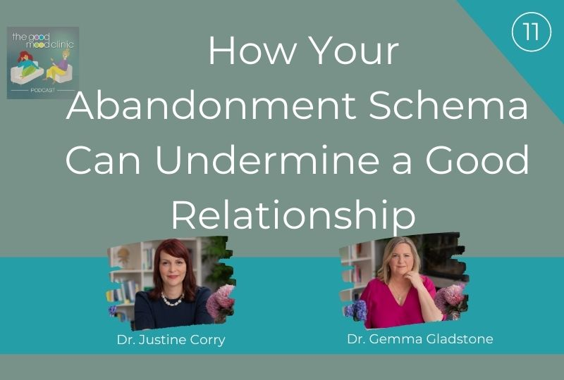 11: How Your Abandonment Schema Can Undermine a Good Relationship – Gemma and Justine