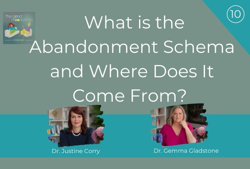 10: What is the Abandonment Schema and Where Does It Come From? – Gemma and Justine