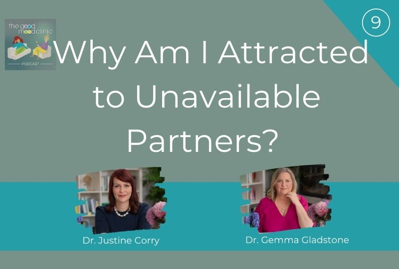 09: Why Am I Attracted to Unavailable Partners? – Justine and Gemma