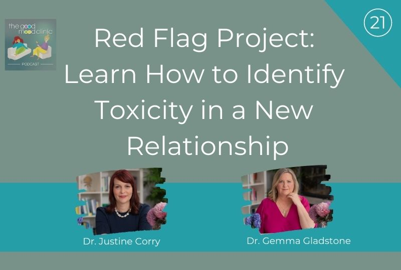 21: Red Flag Project: Learn How to Identify Toxicity in a New Relationship