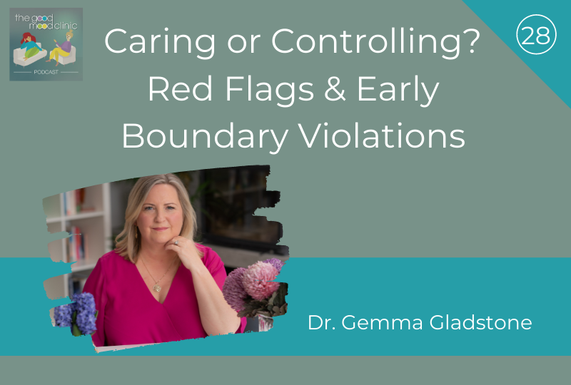 28: Caring or Controlling? Red Flags & Early Boundary Violations