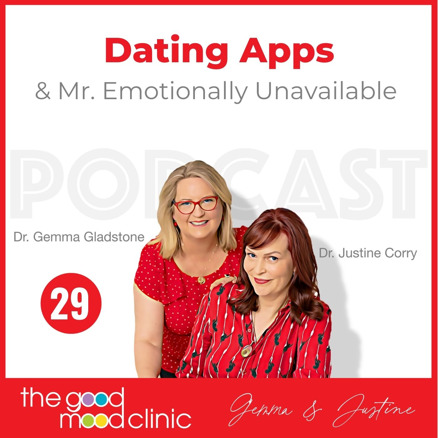 29: Dating Apps and Mr. Emotionally Unavailable